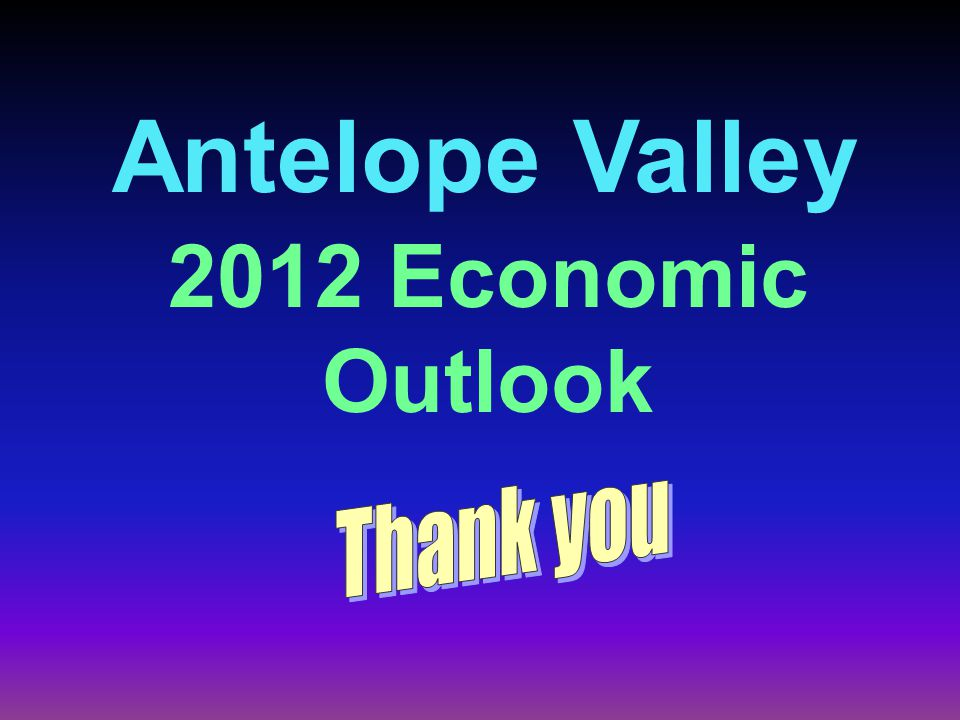 Antelope Valley 2012 Economic Outlook
