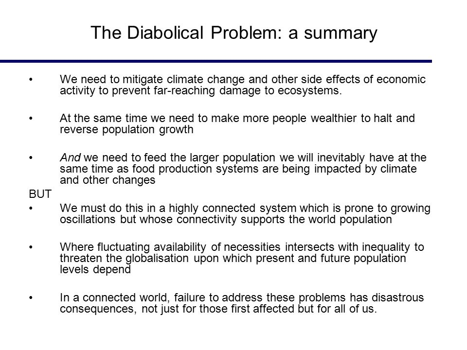 The Diabolical Problem: a summary We need to mitigate climate change and other side effects of economic activity to prevent far-reaching damage to ecosystems.