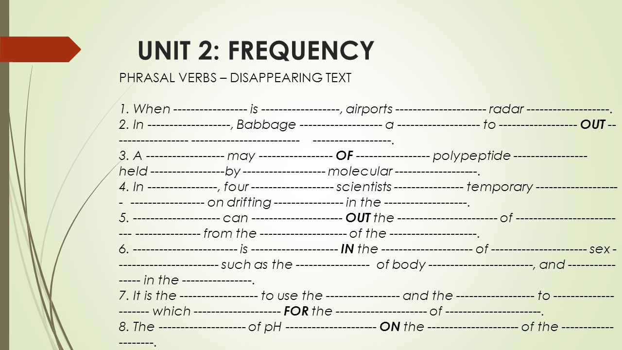 UNIT 2: FREQUENCY PHRASAL VERBS – DISAPPEARING TEXT 1.