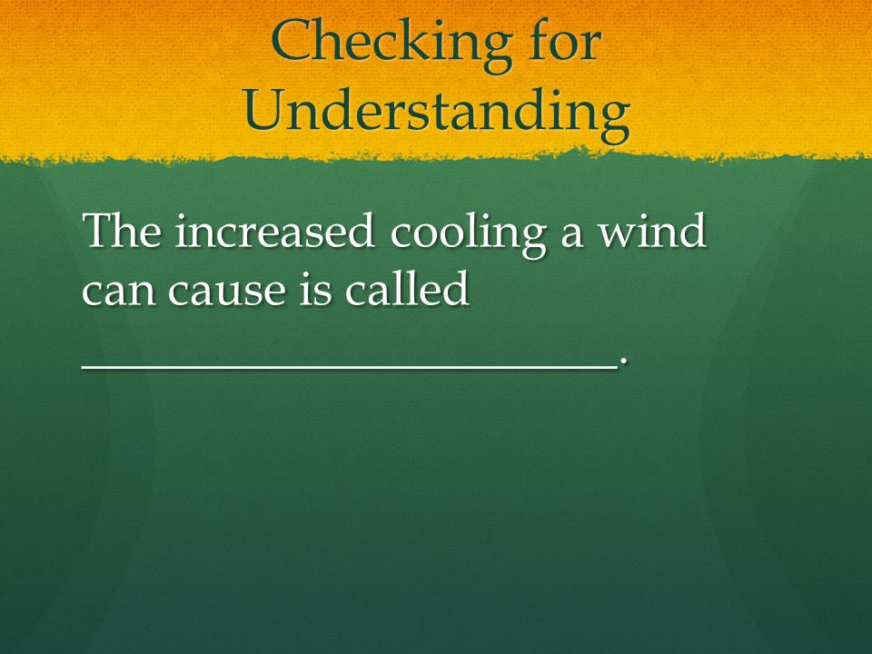 Checking for Understanding Answer: an anemometer Answer: an anemometer