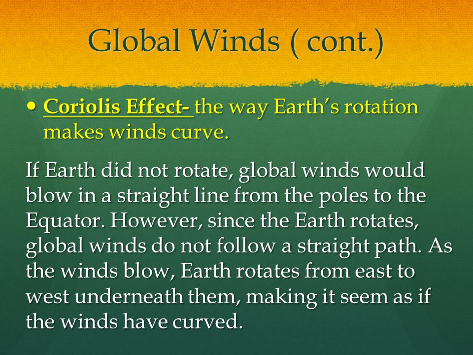 Global Winds Global Winds- winds that blow steadily from specific directions over long distances.
