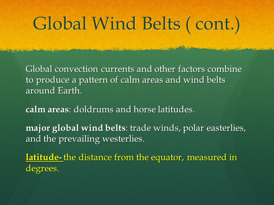 Global Winds ( cont.) Coriolis Effect- the way Earth's rotation makes winds curve.