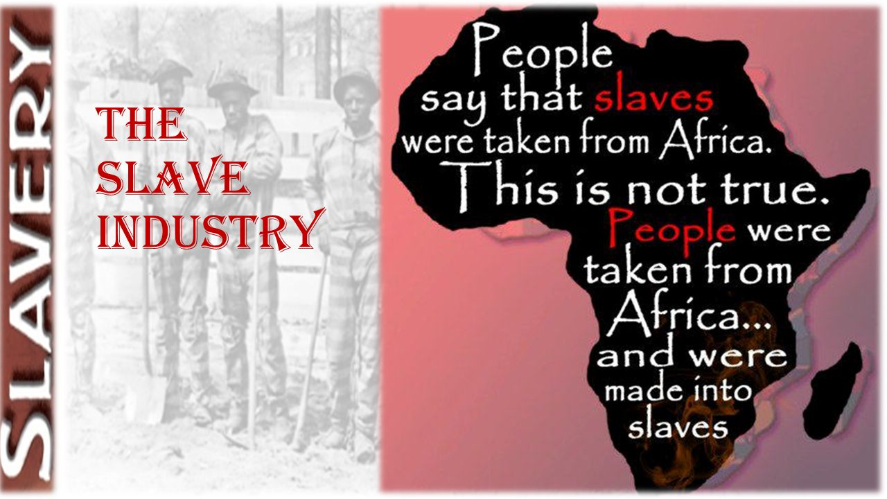 The Slave Industry