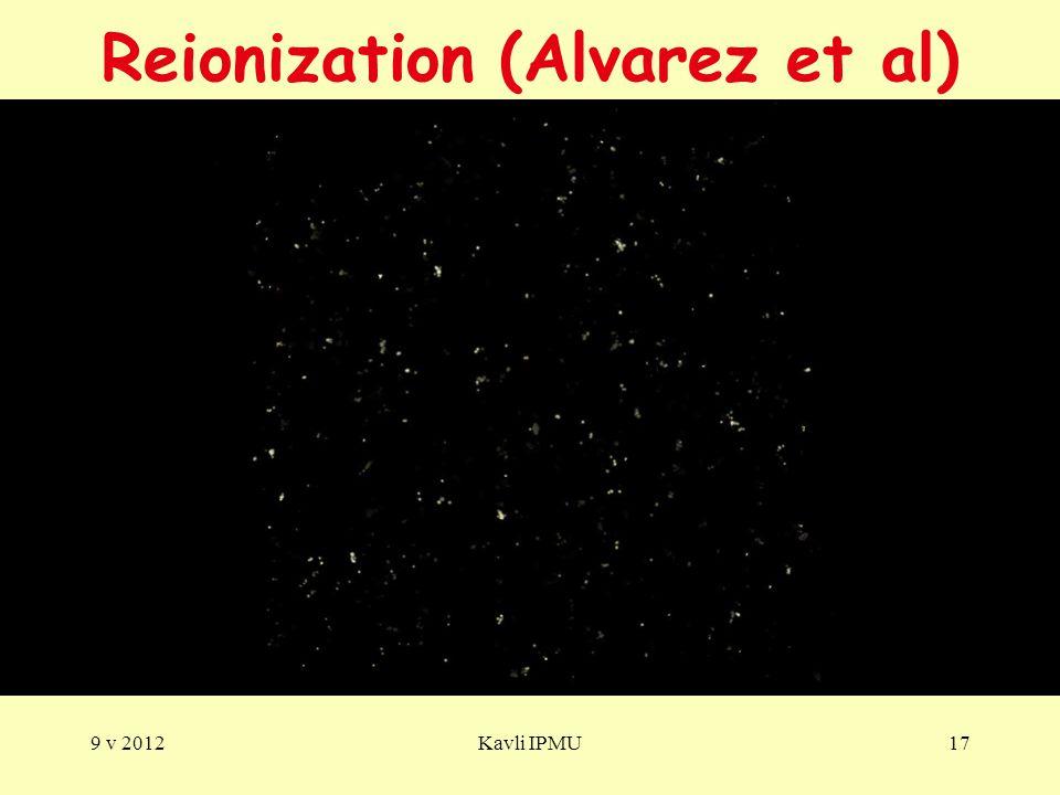 Reionization (Alvarez et al) 9 v 2012Kavli IPMU17