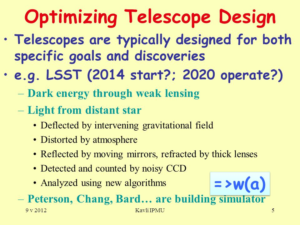 Optimizing Telescope Design Telescopes are typically designed for both specific goals and discoveries e.g.