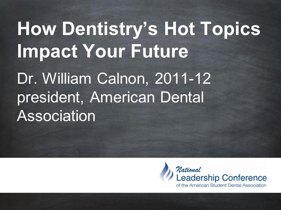 #ASDAnet @ASDAnet How Dentistry's Hot Topics Impact Your Future Dr.