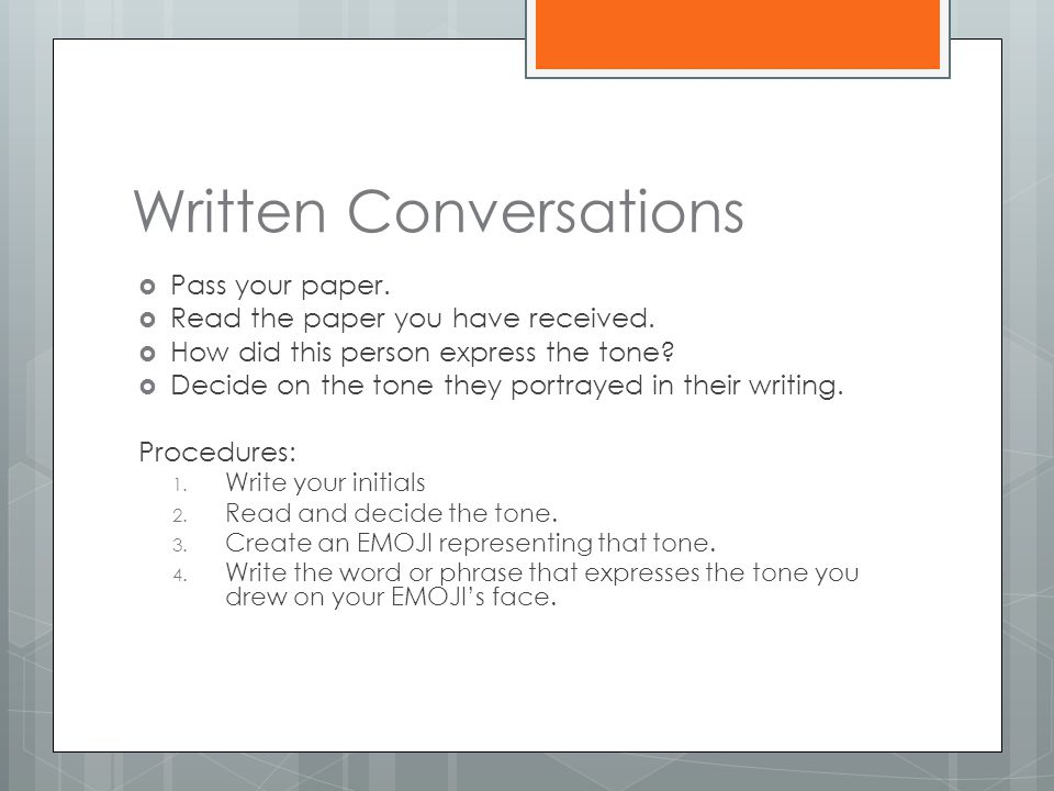 Written Conversations  Pass your paper. Read the paper you have received.