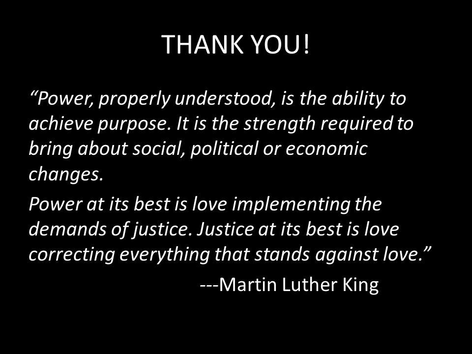 THANK YOU. Power, properly understood, is the ability to achieve purpose.