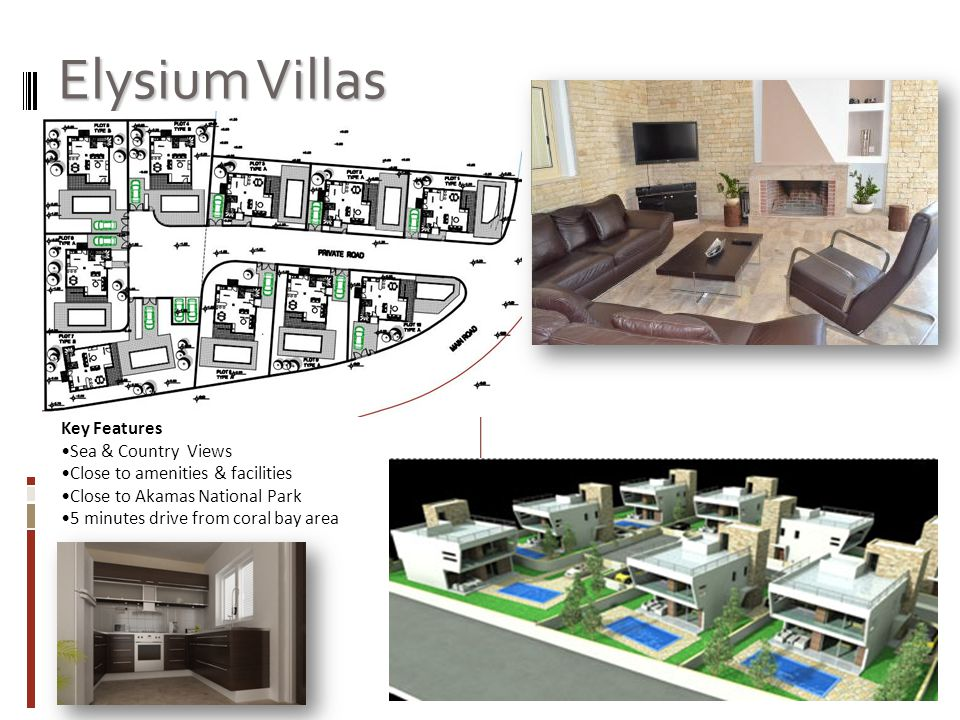 Elysium Villas Key Features Sea & Country Views Close to amenities & facilities Close to Akamas National Park 5 minutes drive from coral bay area