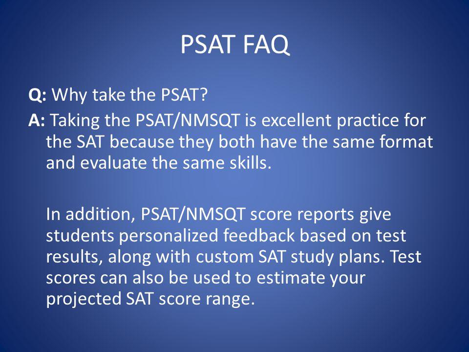 PSAT FAQ Q: Why take the PSAT.
