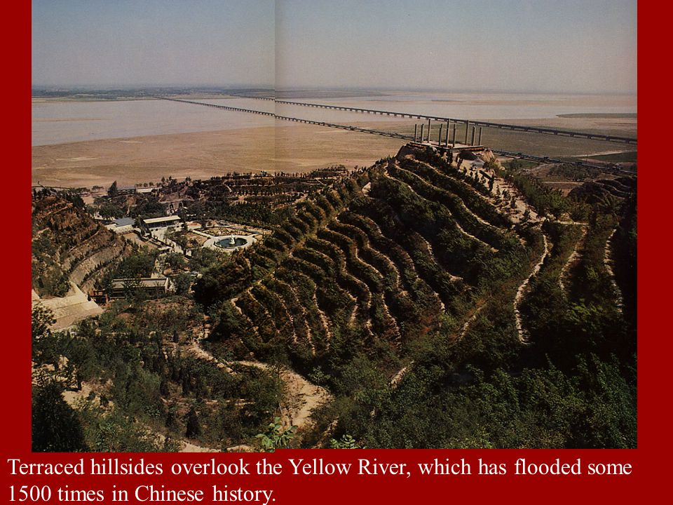 Terraced hillsides overlook the Yellow River, which has flooded some 1500 times in Chinese history.