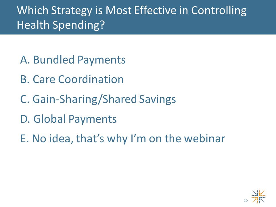 A.Bundled Payments B. Care Coordination C. Gain-Sharing/Shared Savings D.