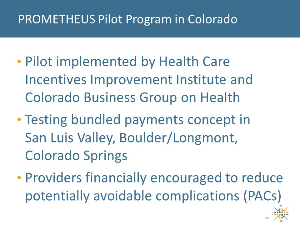 Pilot implemented by Health Care Incentives Improvement Institute and Colorado Business Group on Health Testing bundled payments concept in San Luis V