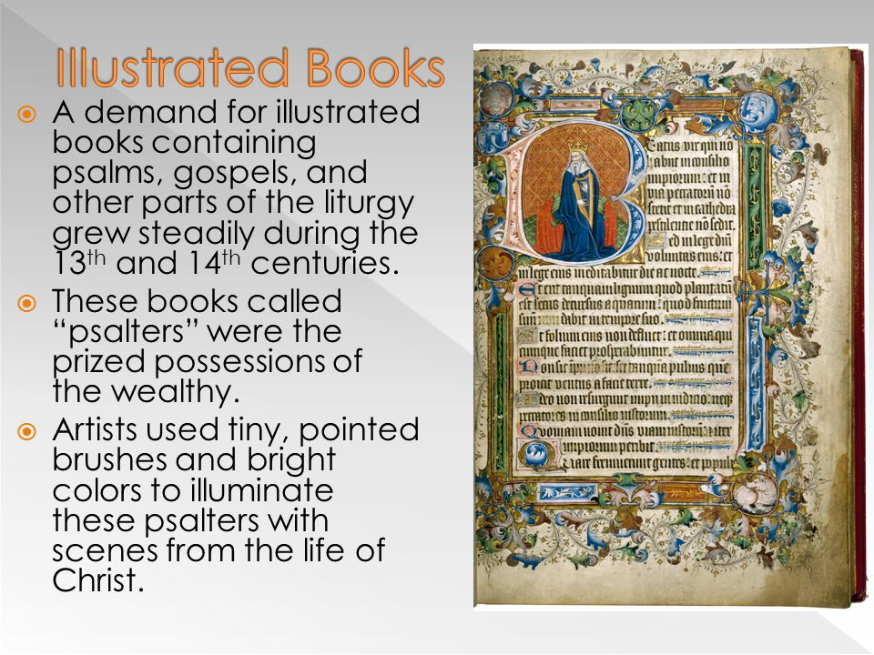  During the 13 th and 14 th centuries, manuscript illumination showed the influence of stained-glass art.