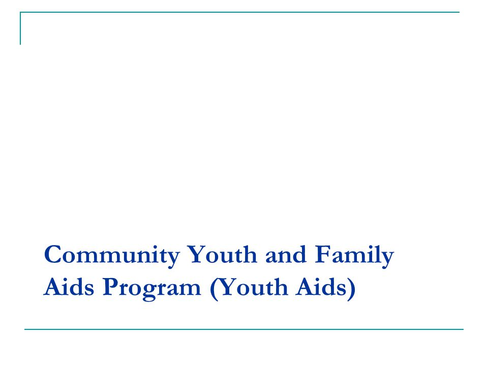 Community Youth and Family Aids Program (Youth Aids)