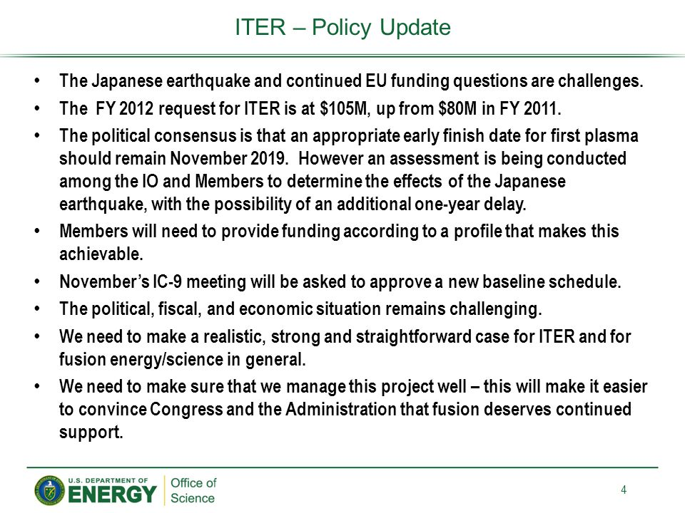 4 ITER – Policy Update The Japanese earthquake and continued EU funding questions are challenges.