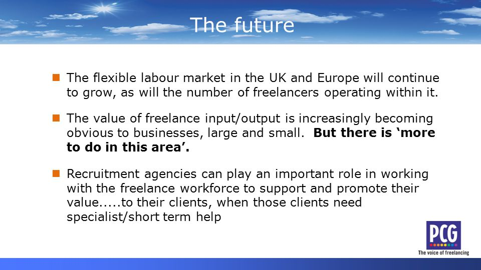 The flexible labour market in the UK and Europe will continue to grow, as will the number of freelancers operating within it.
