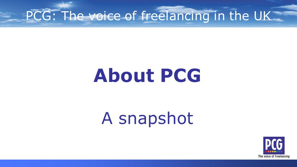 PCG: The voice of freelancing Independent Professionals Independents PCG is a not for profit association representing and supporting UK freelancers, contractors and consultants We have 21,200 members – represented by a Board of Directors, a Consultative Council and executive team of 19 We support our members by providing commercial advice and services, and lobbying on their behalf