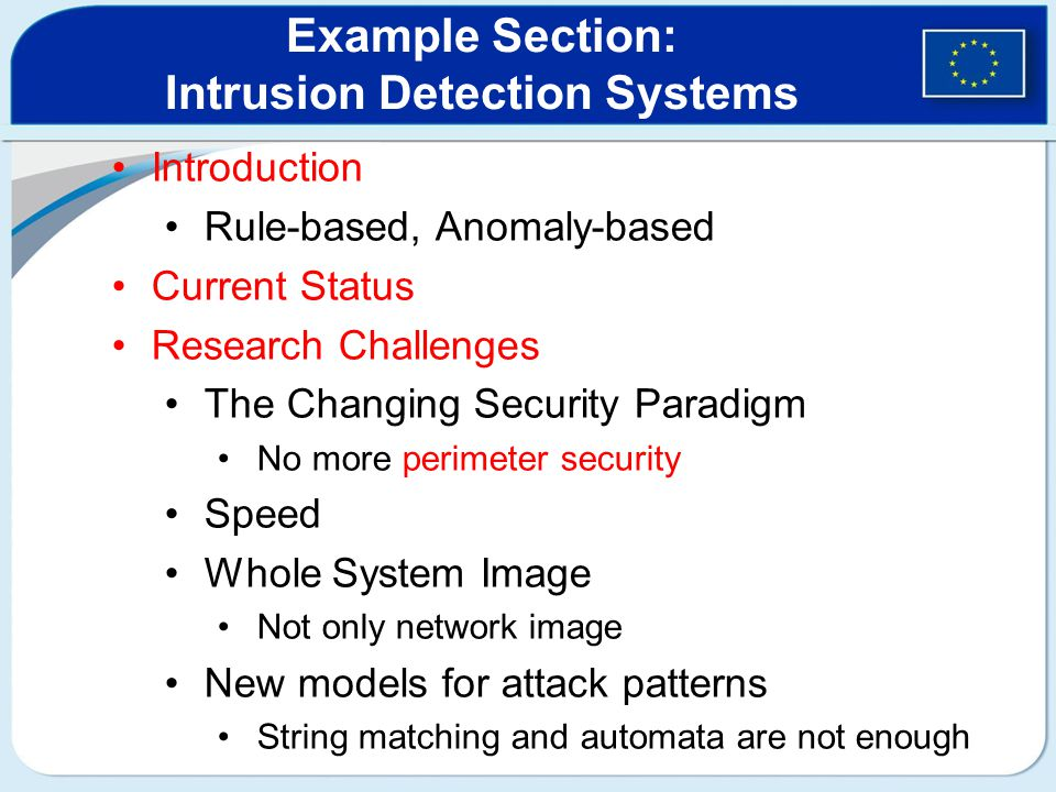Introduction Rule-based, Anomaly-based Current Status Research Challenges The Changing Security Paradigm No more perimeter security Speed Whole System