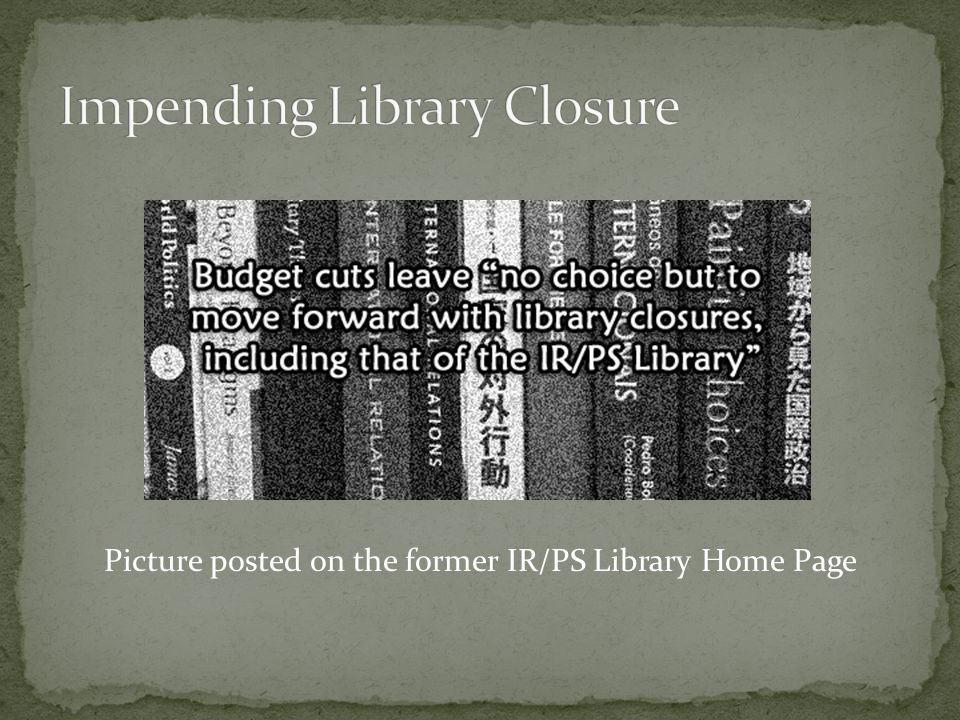 Picture posted on the former IR/PS Library Home Page