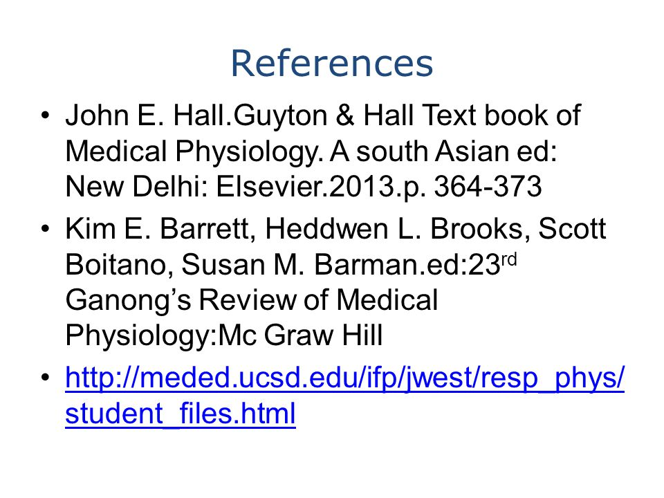 References John E. Hall.Guyton & Hall Text book of Medical Physiology.