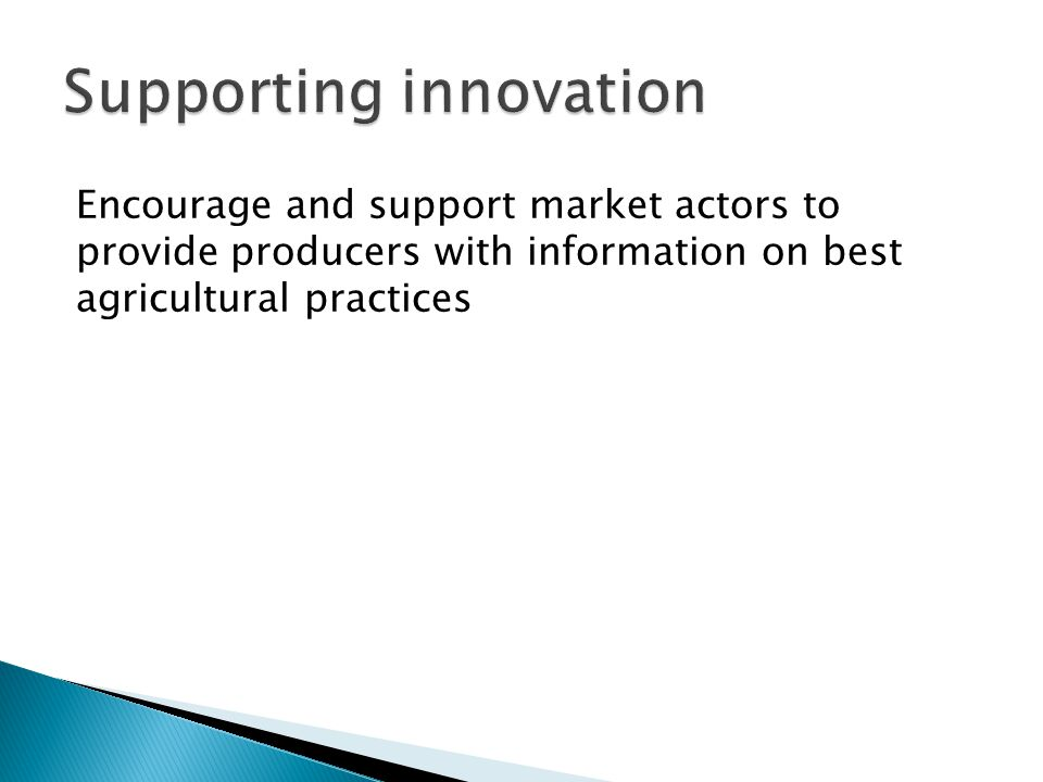 Encourage and support market actors to provide producers with information on best agricultural practices