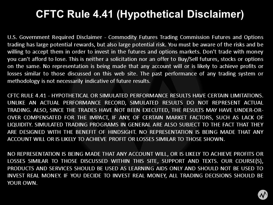 CFTC Rule 4.41 (Hypothetical Disclaimer) U.S. Government Required Disclaimer - Commodity Futures Trading Commission Futures and Options trading has la