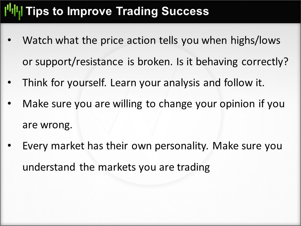Tips to Improve Trading Success Make sure you are making more than your risking on your trades.