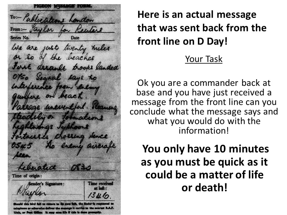 Here is an actual message that was sent back from the front line on D Day.