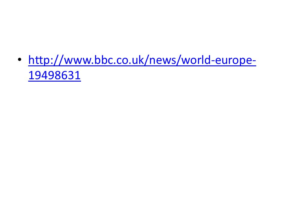 http://www.bbc.co.uk/news/world-europe- 19498631 http://www.bbc.co.uk/news/world-europe- 19498631