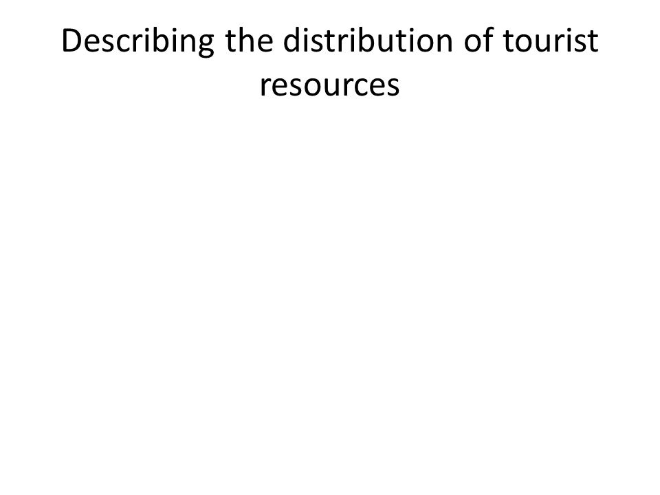 Describing the distribution of tourist resources