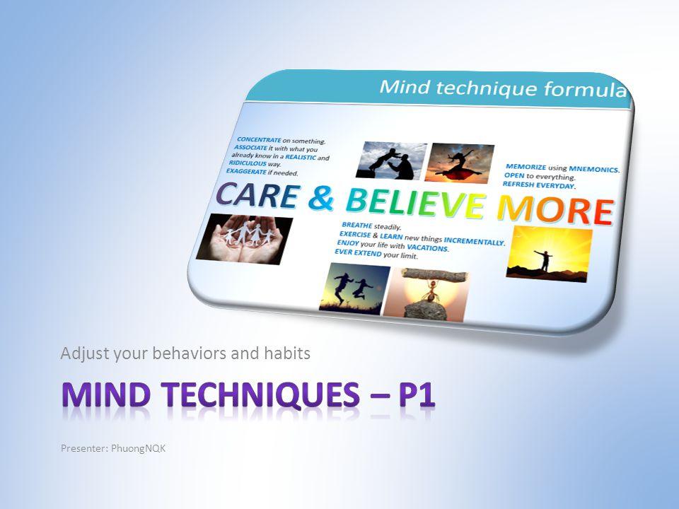 Adjust your behaviors and habits Presenter: PhuongNQK