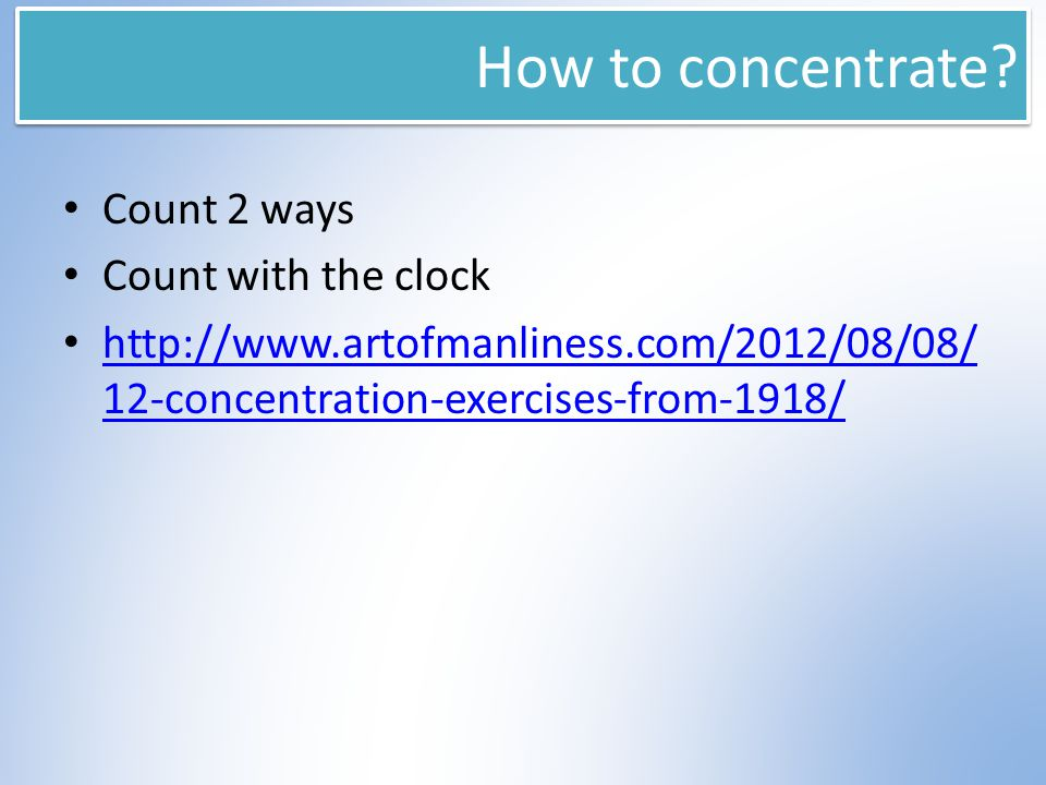 How to concentrate.