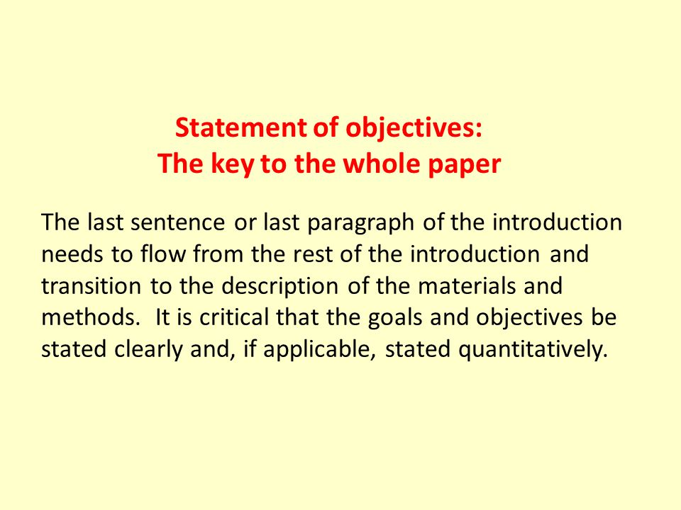 An example of Objectives : Not so good: The purpose of this study is to see if there is a difference in the fish in three parts of the stream.