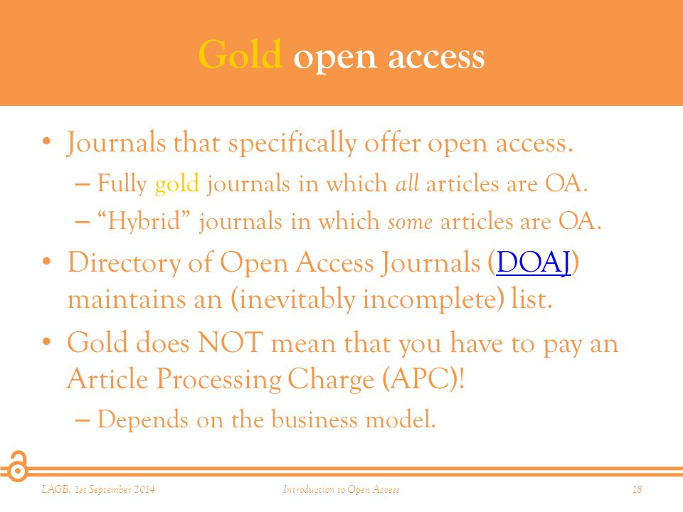Gold open access Journals that specifically offer open access.