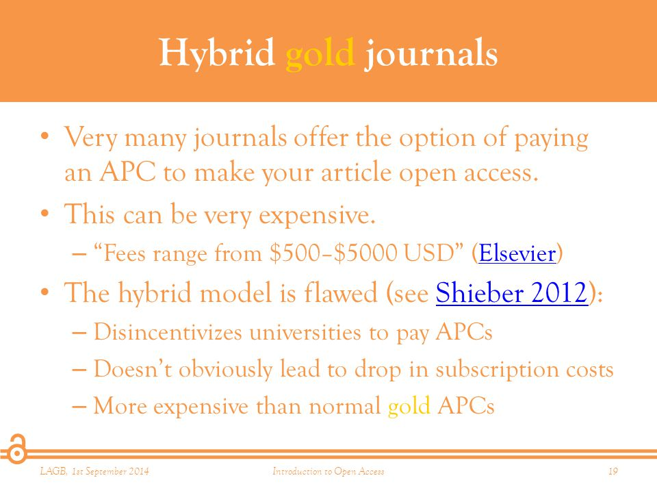 Hybrid gold journals Very many journals offer the option of paying an APC to make your article open access.