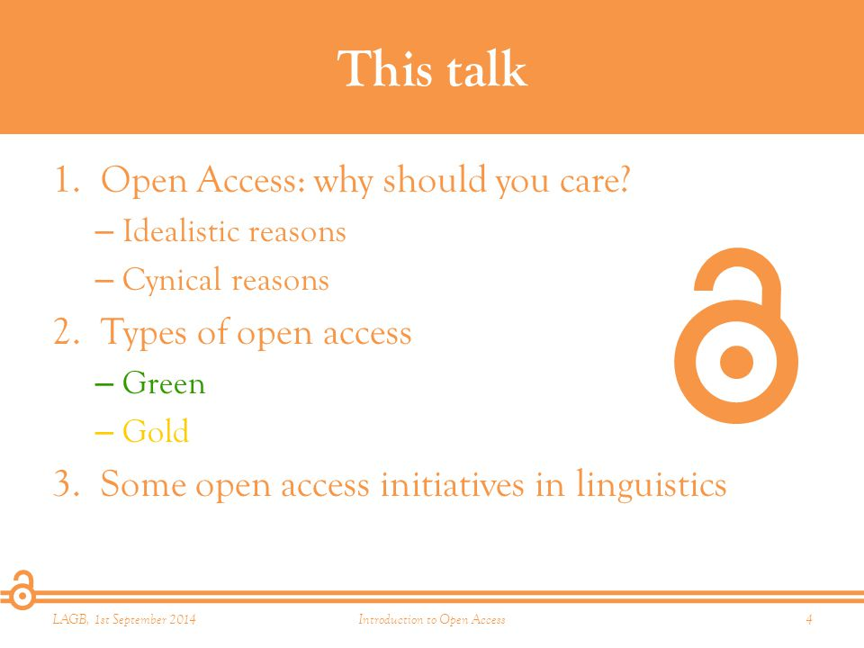 This talk 1.Open Access: why should you care.