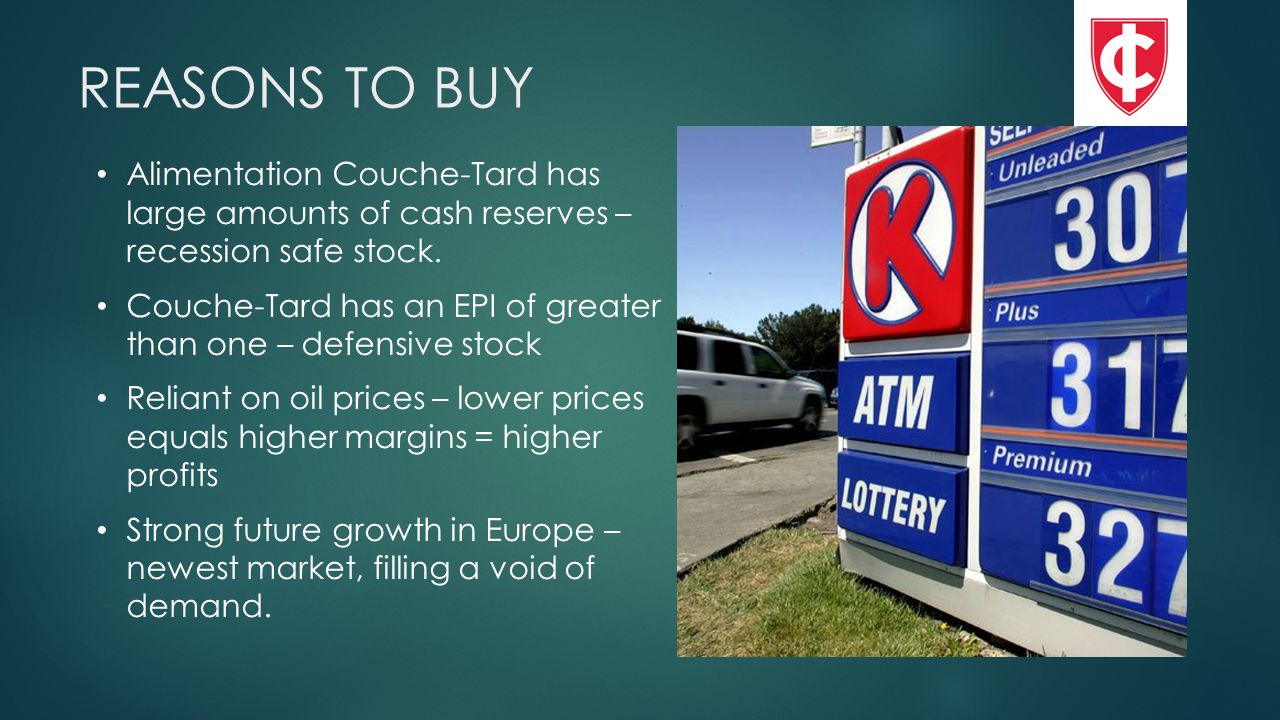 REASONS TO BUY Alimentation Couche-Tard has large amounts of cash reserves – recession safe stock.