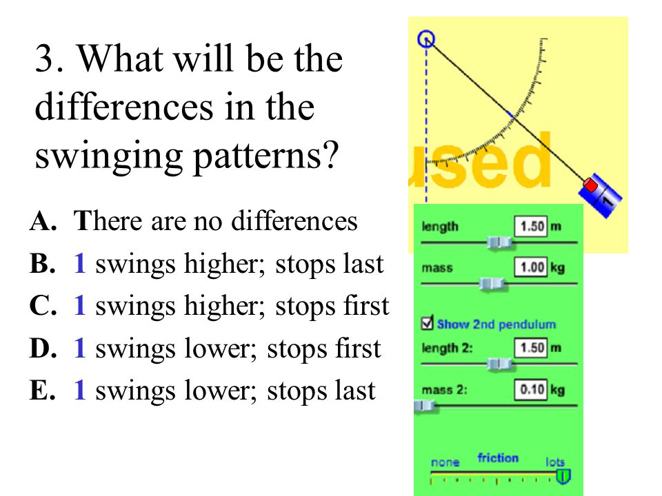 3.What will be the differences in the swinging patterns.