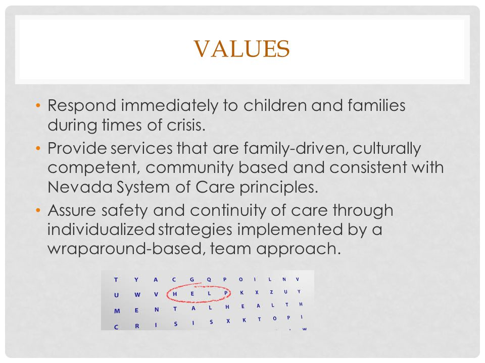 VALUES Respond immediately to children and families during times of crisis.