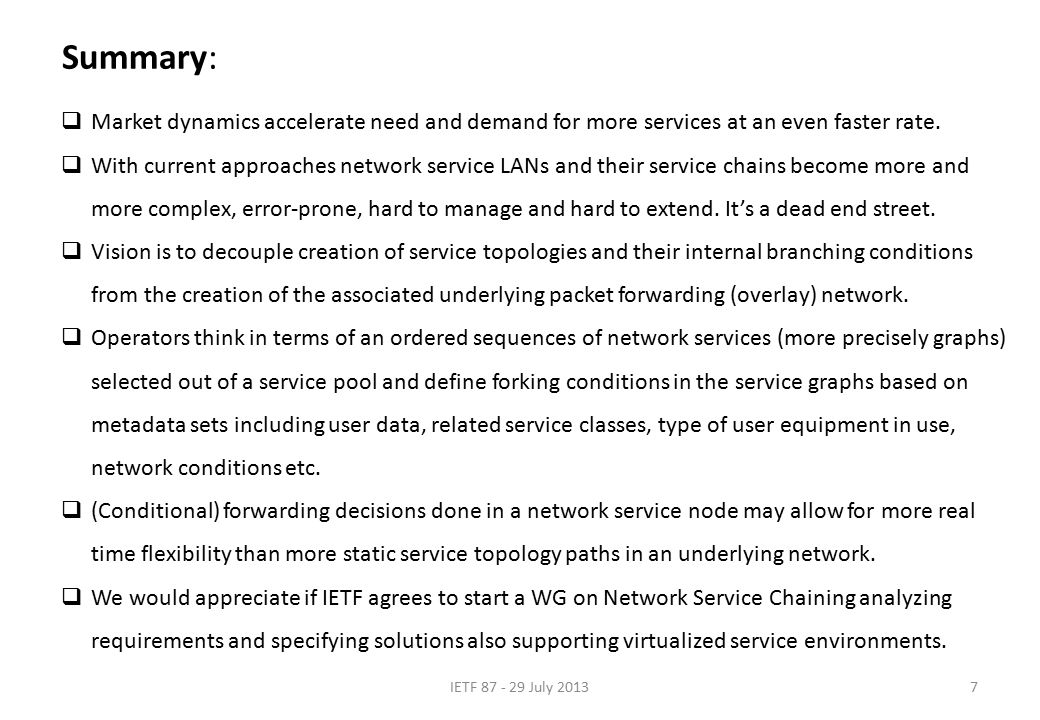 Summary: IETF 87 - 29 July 20137  Market dynamics accelerate need and demand for more services at an even faster rate.