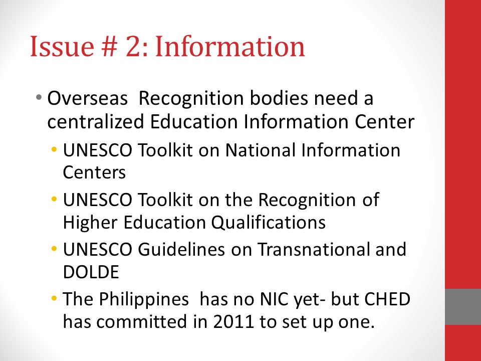 Issue # 2: Information Overseas Recognition bodies need a centralized Education Information Center UNESCO Toolkit on National Information Centers UNES
