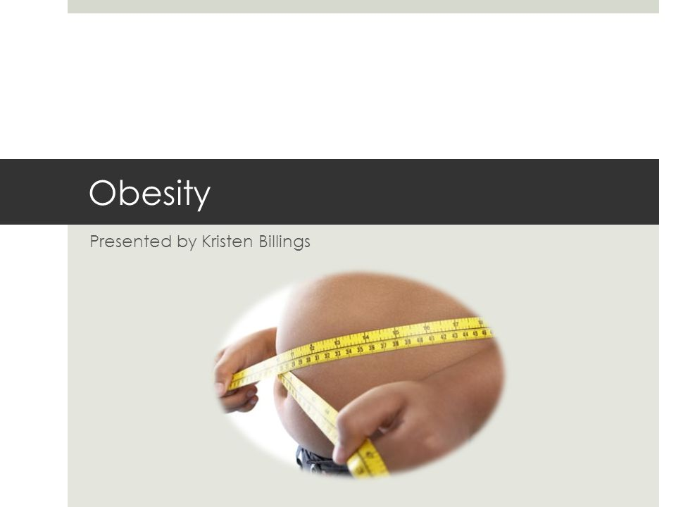 Obesity Presented by Kristen Billings