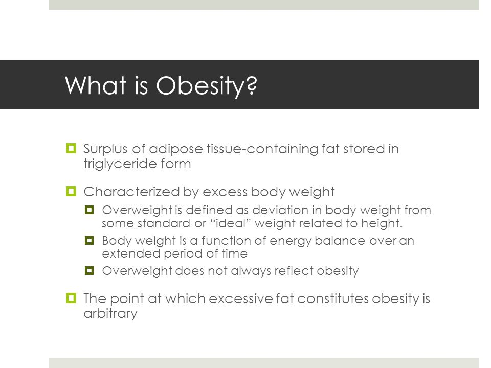 What is Obesity.