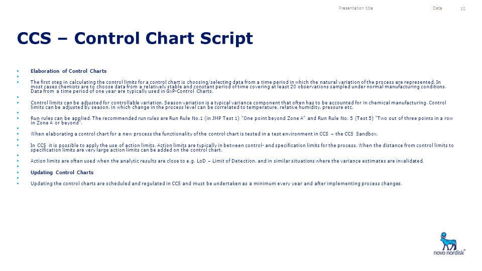 Elaboration of Control Charts The first step in calculating the control limits for a control chart is choosing/selecting data from a time period in which the natural variation of the process are represented.