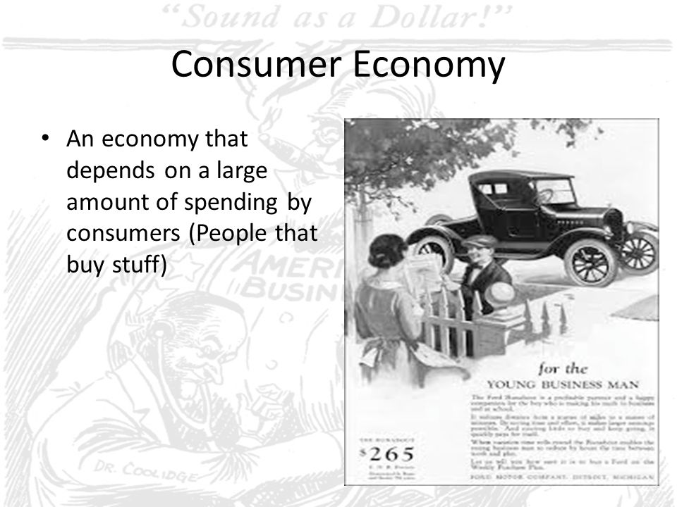 What was the goal of the American consumer economy of the 1920s.