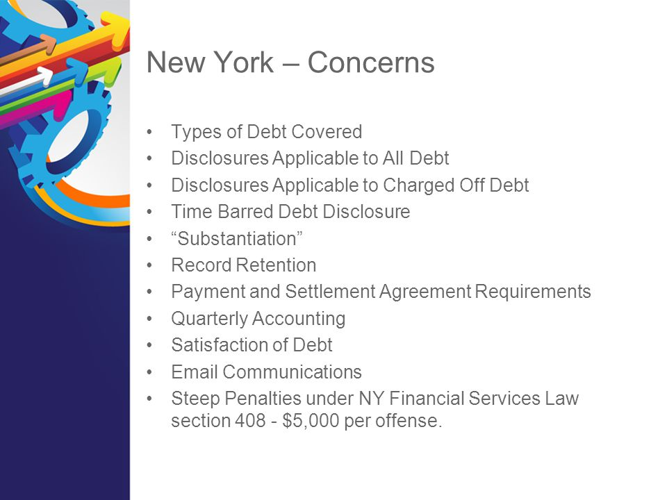 """New York – Concerns Types of Debt Covered Disclosures Applicable to All Debt Disclosures Applicable to Charged Off Debt Time Barred Debt Disclosure """"S"""
