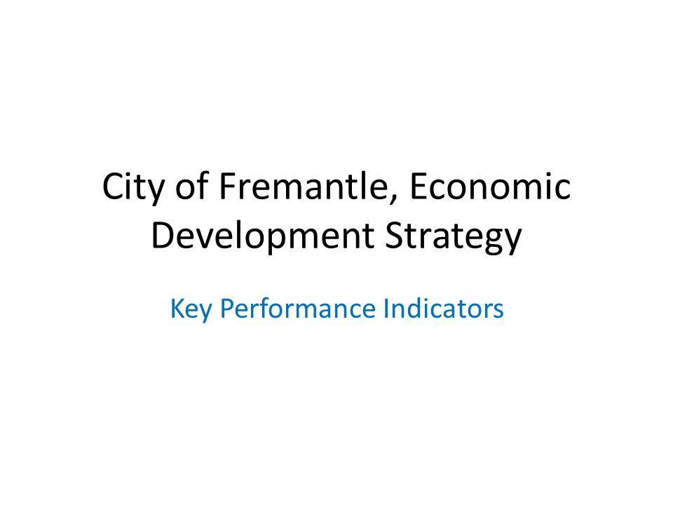 City of Fremantle, Economic Development Strategy Key Performance Indicators