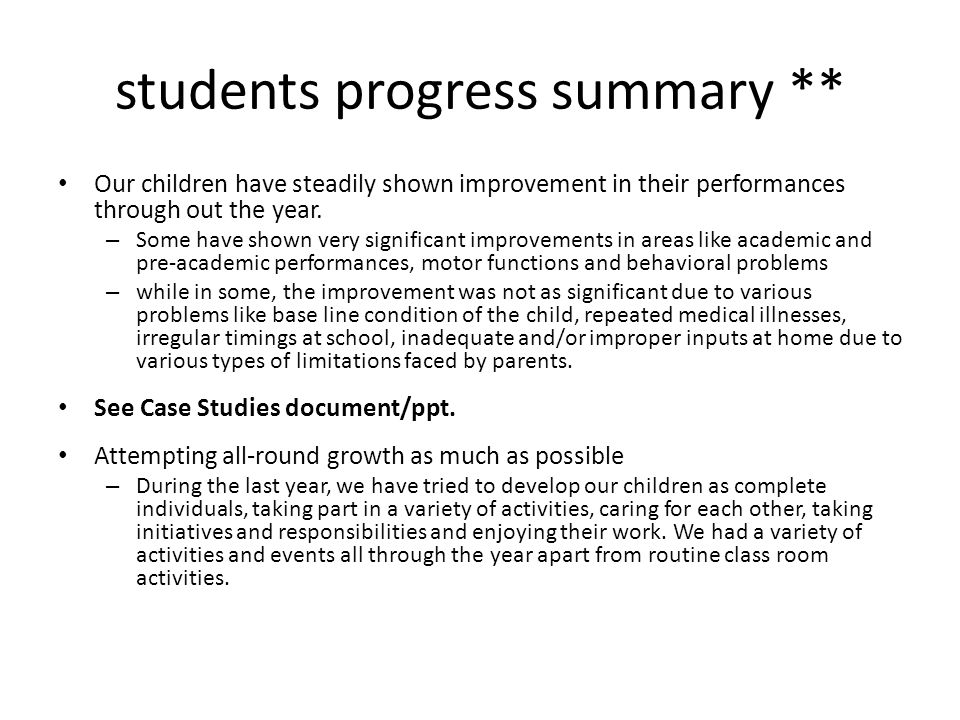 students progress summary ** Our children have steadily shown improvement in their performances through out the year. – Some have shown very significa