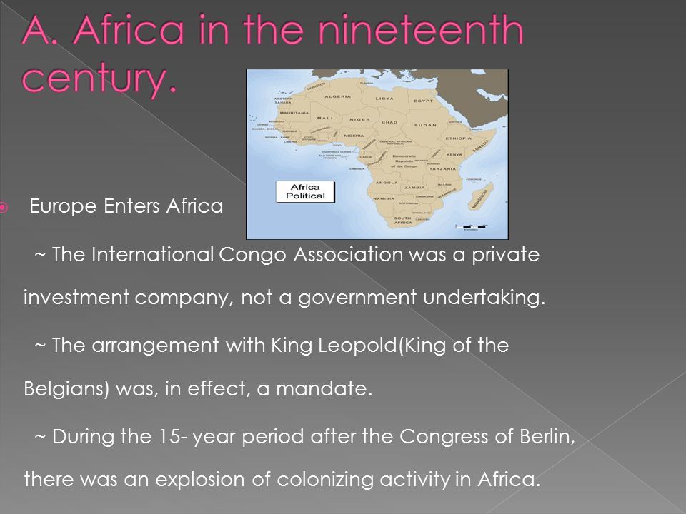  Europe Enters Africa ~ The International Congo Association was a private investment company, not a government undertaking.
